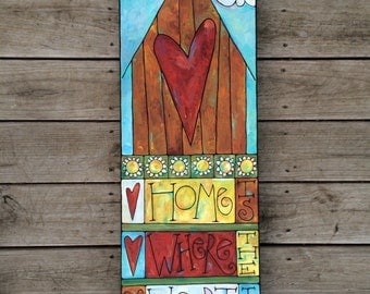 Home Is Where The Heart Is acrylic on canvas painting
