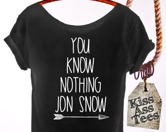 You Know Nothing Jon Snow. Jon Snow Game of Thrones Slouchy Shirt. Off The Shoulder, Raw Edge shirt.