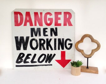 "Vintage Metal Sign, Men Working Below, Hand Painted Metal Sign, 18"" x 18"",  Vintage Construction Sign, Man Cave, Industrial Sign"