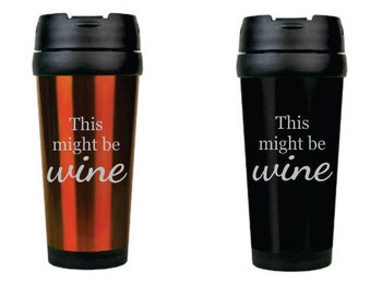 This Might Be Wine 16oz Travel Mug