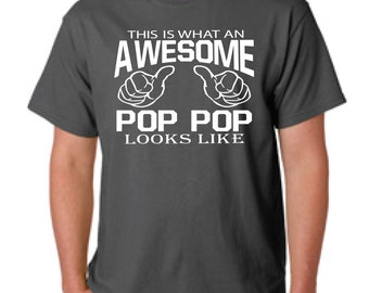fathers day, pop pop shirt,  This is what an awesome pop pop looks like, gift for grandpa, new grandpa, pop pop gift, Christmas gift