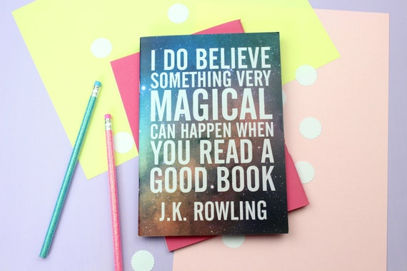 J.K Rowling Quote Notebook. Magical. Wizarding. J.K Rowling Quote. Magic. Literary Gifts. Book Gifts. Literary Quote. Wizardry. Witchcraft
