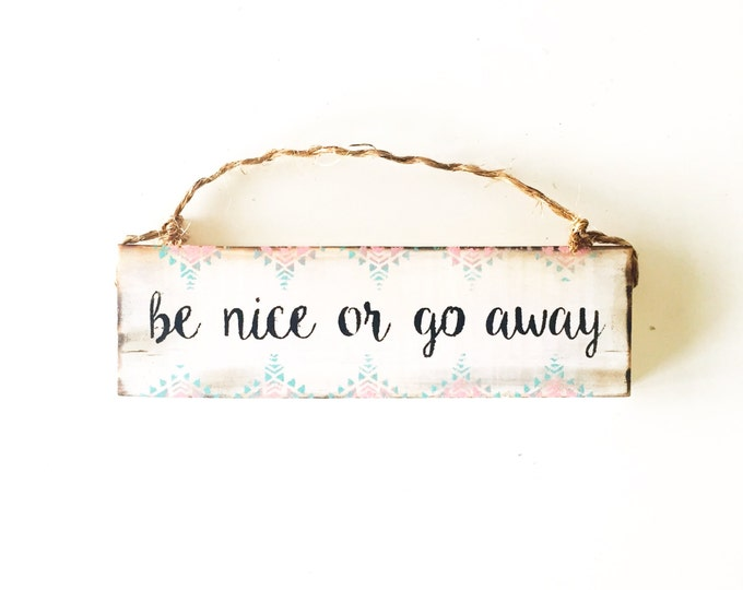 Go away sign/ Sea Gypsy California / be nice / funny / gift / greeting / welcome sign