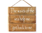 Rustic Beach Sign - Beach Quote Sign - Jute Twine Sign - Home Decor - Beach Decor Sign - The waves of the sea help me get back to me sign