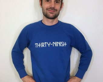 Thirty-Nineish Thirty Nine Funny Birthday Gift 50 50 Cotton Polyester Signal Soft Royal Blue Crewneck Sweatshirt Shirt L Large 80s 1980s