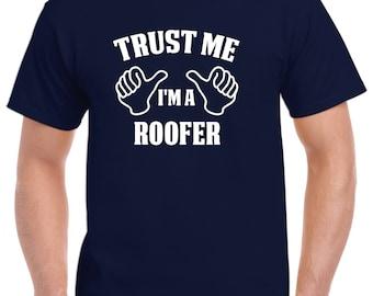 Roofer Gift-Trust Me I'm A Roofer Shirt