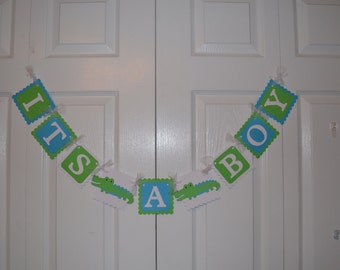 ITS A BOY Alligator Banner / Sign - Baby Shower / Welcome Home Sign
