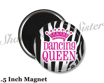 Dancing Queen Magnet - Fridge Magnet - Dance Magnet - 1.5 Inch Magnet - Kitchen Magnet