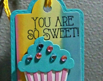 You Are So Sweet... Cupcake... Tag...