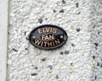 Elvis Fan WIthin, the king, graceland, funny sign