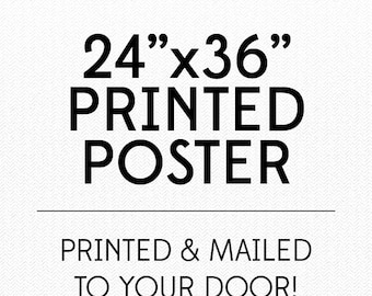 """Printed and Mailed Poster - 24""""x36"""" - *Not for Photo Prop* Add on to have your 24x36 digital file printed and mailed - Add On Printing"""