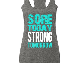 Sore today strong tomorrow tank top workout clothes workout for Design your own workout shirt