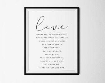 Love grows best in little houses, Let love grow, Family print, Love quotes, Love quote, Little Houses, Quote Print, Love Sign, Wedding Gift