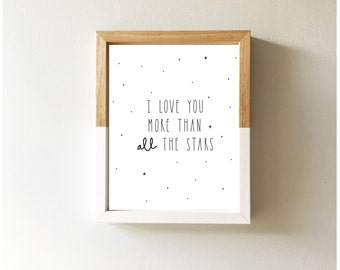 I love you more than all the stars | Nursery decor, Monochrome nursery, Black and white print, Quote print, Scandinavian print, Wall art