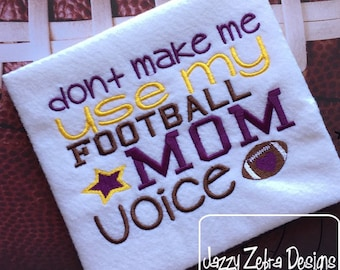 Don't make me use my football Mom voice Football Saying Embroidery Design - football embroidery design - mom embroidery design