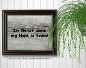 Barnwood Art, In Christ Alone My Hope is Found, Christian Quotes About ...