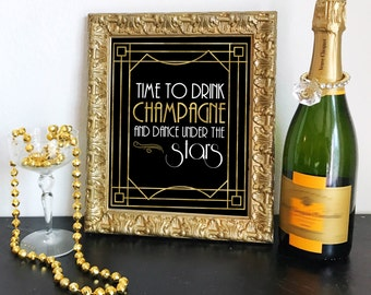 Printable Time to Drink Champagne And Dance Under the Stars Art Deco Roaring 20s, Great Gatsby, Gold DIY Instant Download Typography Print