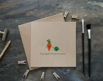 By the Shed - Peas and Carrots Card - We Go Together Like Peas and Carrots - Engagement, Anniversary, Wedding, Valentines, Civil Partnership