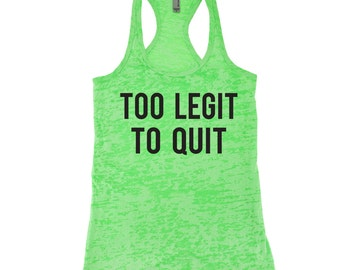 Too Legit To Quit Running Tank Top. Handle It. Workout Tank Top. Gym Tank Top. Fitness Tank. Cross Training WOD. Funny Workout. Yoga Tank
