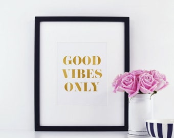 Good Vibes Only - Real Gold Foil Print, A4 Typographic Print, Wall Art