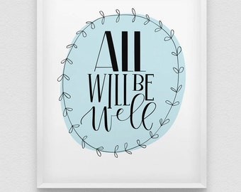all will be well print // positive thinking print // hand lettered home decor print // affirmation print // affirmation