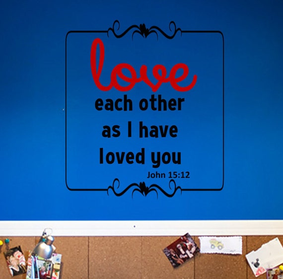 Love Each Other As I Have Loved You / Bible Verses / Proverbs