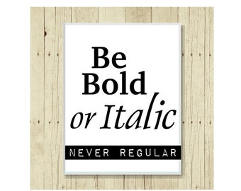 Be Bold Magnet, Typography Magnet, Refrigerator Magnet, Typography Quote, Gifts Under 10, Small Gift, Gift for Kids, Typography Magnet