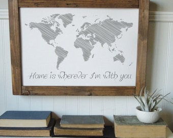 World map art/ home is wherever I'm with you/You are our greatest adventure/lets go on an adventure/canvas print/canvas wall art/wall art