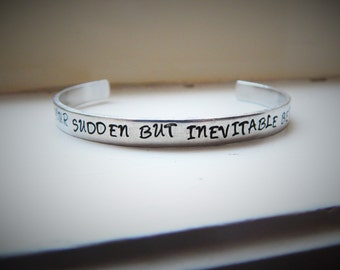 Curse your sudden but inevitable betrayal, Hand Stamped Aluminium Cuff Bracelet