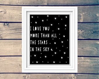 INSTANT DOWNLOAD  I Love You More Than All The Stars In The Sky printable, children's wall art, black and white star play room poster art