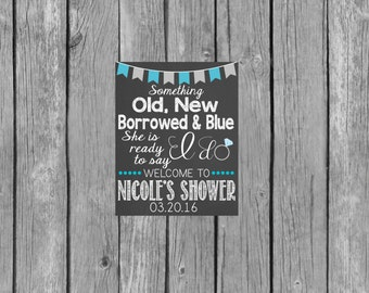 Bridal Shower Chalkboard Sign - Old, New, Borrowed & Blue - Ready to say I do - Printable File