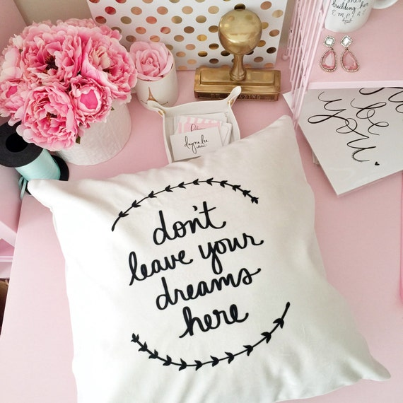 "Don't leave your dreams here - 18"" handwritten quote velveteen pillow cover"