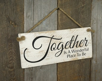 Items Similar To Together Is A Wonderful Place To Be Hand Painted Wood Sign 11 X11 On Etsy