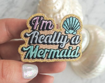 I'm Really a Mermaid Patch - Iron On, Embroidered Applique – Seashell - Quote