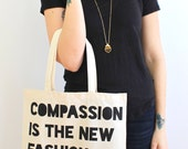 Reusable Tote // Canvas Bag // Tote Bag // Compassion // Fashion // Vegan // Quote // Beach Bag // Gift Bags // Bags