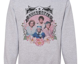 Sweatshirt Golden Girls Squad goals grey or white - Unisex pullover sweater Adults / Children / Youth / Kids