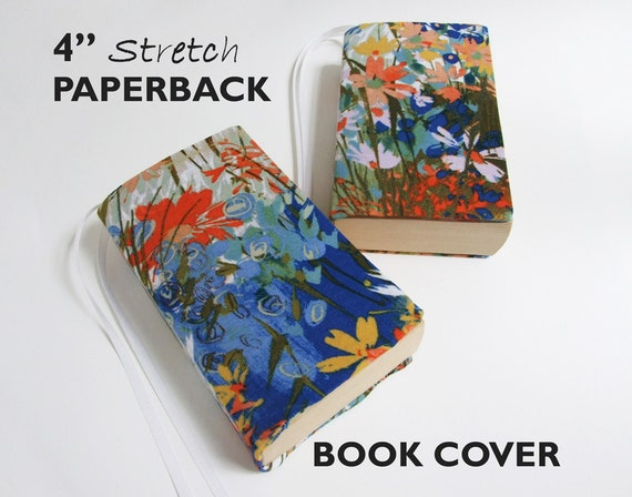 Removable Fabric Book Cover ~ Stretch paperback book cover field of flowers by