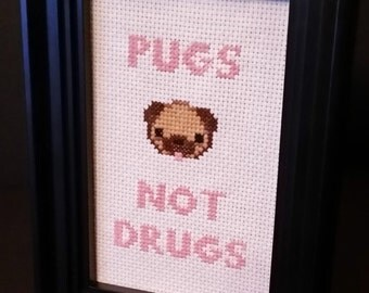 Pugs Not Drugs Completed Framed Adult Cross Stitch