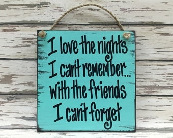 FRIEND HUMOR SIGN Wood Friends Love the Nights remember can't forget Humorous Funny Girlfriend Beer Wine Home Wall Decor Comical Prom Drunk