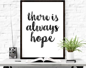 Hand lettering art, There is always hope, Inspirational wall art, Inspiring quotes poster, Hope wall decor, Quote print, lettering art