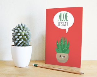 Aloe, it's me | Printable Pun Card, Aloe Greeting Card, Card for her, Succulent Card, Friendship Card, Aloe Vera Love Card, Hello Card
