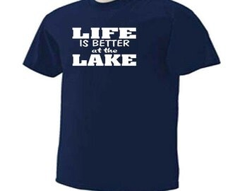 Life Is Better At The Lake Camping Hiking Cabin Outdoor Adult T-Shirt