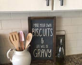 mind your own biscuits & life will be gravy | rustic wood sign | song lyrics | funny sign | kitchen sign