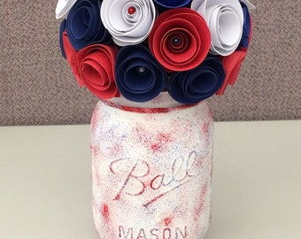 Rustic Red White and Blue Paper Flower Bouquet: Hand Painted Red/White/Blue Mason Jar