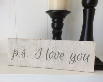 20% OFF SALE - P.S. I Love You - Hand-Painted Distressed & Reclaimed Cedar Wood Sign