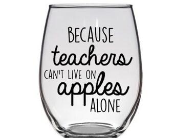 Teacher Gift - Because Teachers Can't Live on Apples Alone - Funny Teacher Present - Teacher Appreciation - Back to School Night
