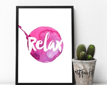 Relax! Motivational posters, Wall quotes, Artsy quotes, Trendy Wall Designs, quote posters, inspirational quote