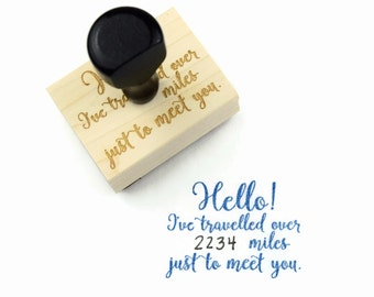 """Rubber Stamp """"Hello! I've travelled over miles just to meet you."""" - Fill in the Blank Unique DIY Packaging Stamp - In Stock / Ready to Ship"""