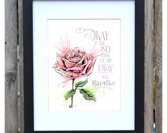 It's okay to breathe - Rose | Watercolor art + Quote Print