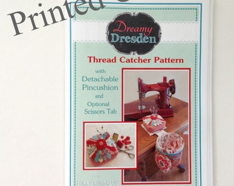 Dreamy Dresden Thread Catcher Pattern with Detachable Pincushion - PRINTED COPY from Curry Bungalow